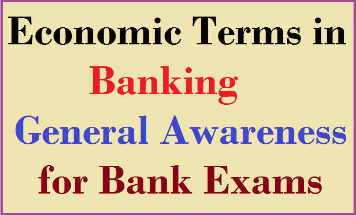 A To Z Economics Terms Used In Banking General Awareness